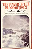 The Power of the Blood of Jesus (Andrew Murray classics) (0551000732) by Murray, Andrew