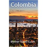 Colombia: 50 Tips for Tourists & Backpackers Colombia Travel Guide Book