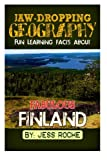 Jaw-Dropping Geography: Fun Learning Facts About Fabulous Finland: Illustrated Fun Learning For Kids (Volume 1)