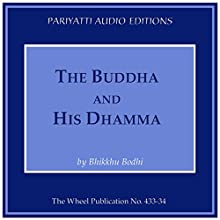 The Buddha and His Dhamma (       UNABRIDGED) by Bhikkhu Bodhi Narrated by Mike France