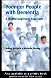 img - for Younger People With Dementia: A Multidisciplinary Approach by Robert C. Baldwin (2003-05-15) book / textbook / text book