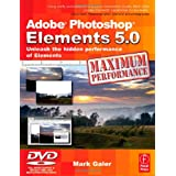 Adobe Photoshop Elements 5.0 Maximum Performance: Unleash the hidden performance of Elementspar Mark Galer