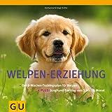 Welpen-Erziehung: Der 8-Wochen-Trainingsplan f�r Welpen. Plus Junghund-Training vom 5. bis 12. Monat (GU Tier - Spezial)