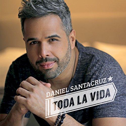 Toda La Vida - Daniel Santacruz