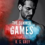 The Summer Games: Out of Bounds: Summer Games Series, Book 2 | R.S. Grey