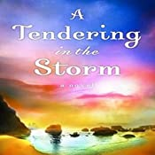 Tendering in the Storm | Jane Kirkpatrick