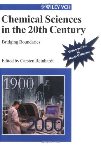 Chemical Sciences in the 20th Century: Bridging Boundaries