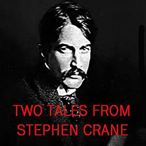 Two Tales from Stephen Crane: The Open Boat and an Episode of War | [Stephen Crane]