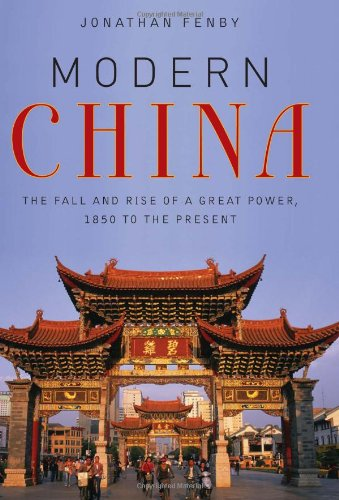 Modern China: The Fall and Rise of a Great Power, 1850 to...