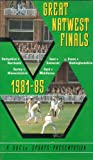 Great Natwest Finals 1981-1985 [VHS]