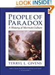 People of Paradox: A History of Mormo...