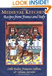 The Medieval Kitchen: Recipes from Fr...