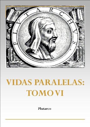 Vidas Paralelas - Tomo Vi