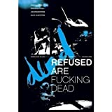 echange, troc Refused : Refused Are Fucking Dead
