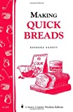 img - for Making Quick Breads: Storey's Country Wisdom Bulletin A-135 (Storey Country Wisdom Bulletin) book / textbook / text book