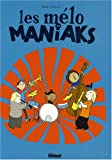 Les-mélo-Maniaks-Tome-1-French-Edition