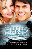 The Sweetest Game (The Game Series, Book Three)