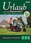 Urlaub auf dem Bauernhof 2016: Bauern...