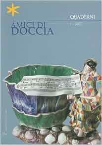 Amici di Doccia, I - 2007: Quaderni (Italian Edition ...