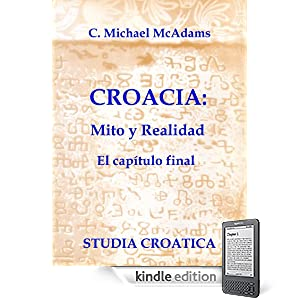 Croacia: Mito y Realidad (Spanish Edition)