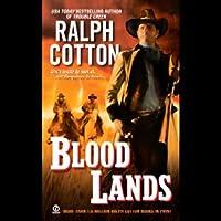 Blood Lands (       UNABRIDGED) by Ralph Cotton Narrated by Joel Leffert