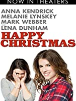 Happy Christmas (Watch Now Before It's In Theaters) [HD]