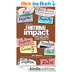 Writing for emotional impact : advanced dramatic techniques to attract, engage, and fascinate the reader from beginning to end