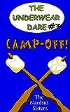 Camp-Off!: (The Underwear Dare) (Volume 3)