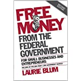 Free Money from the Federal Government for Small Businesses and Entrepreneurs ~ Laurie Blum