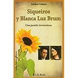 Siqueiros y Blanca Luz Brum. Una pasion tormentosa (Grandes Amores de la Historia)