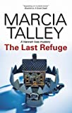 The Last Refuge (Hannah Ives Mysteries) (1847514189) by Talley, Marcia