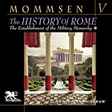The History of Rome, Book 5: The Establlshment of the Military Monarchy Audiobook by Theodor Mommsen, W. P. Dickson - translator Narrated by Charlton Griffin