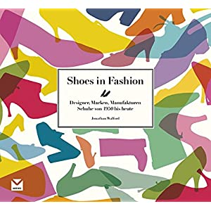 Shoes in Fashion: Designer, Marken, Manufakturen