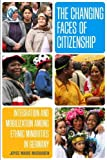 img - for The Changing Faces of Citizenship: Integration and Mobilization Among Ethnic Minorities in Germany book / textbook / text book