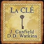 La clé pour vivre selon la loi de l'Attraction | Jack Canfields,D. D. Watkins