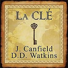 La clé pour vivre selon la loi de l'Attraction | Livre audio Auteur(s) : Jack Canfields, D. D. Watkins Narrateur(s) : René Gagnon