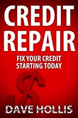 Credit Repair (Final Combat - 27 Strategic Tactics That Will Improve Your Credit Score)