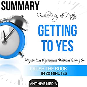Summary: Fisher, Ury & Patton's Getting to Yes: Negotiating Agreement Without Giving In Audiobook