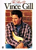The Best of Vince Gill: Piano/Vocal/Chords by Vince Gill (1995-05-01)