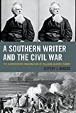 img - for A Southern Writer and the Civil War: The Confederate Imagination of William Gilmore Simms by Rogers, Jeffery J. (2015) Hardcover book / textbook / text book