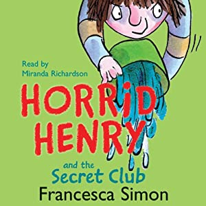 Horrid Henry and the Secret Club Audiobook