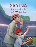 86 Years: The Legend of the Boston Red Sox [Hardcover]