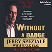 Without a Badge: Undercover in the World's Deadliest Criminal Organization | [Jerry Speziale, Mark Seal]