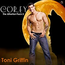 Corey: The Atherton Pack, Book 3 Audiobook by Toni Griffin Narrated by Nick Flint