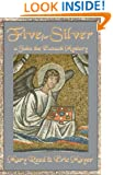 Five For Silver: A John, the Lord Chamberlain Mystery (John the Lord Chamberlain Book 5)