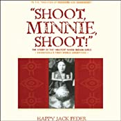 Shoot, Minnie, Shoot!: The Story of the 1904 Fort Shaw Indian Girls, Basketball's First World Champions | [Happy Jack Feder]