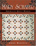 Mary Schafer, American Quilt Maker
