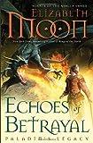 Echoes of Betrayal: Paladin's Legacy (0345508769) by Moon, Elizabeth