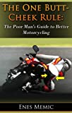 The One Butt-Cheek Rule: The Poor Man's Guide To Better Motorcycling