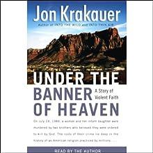 Under the Banner of Heaven (       ABRIDGED) by Jon Krakauer Narrated by Jon Krakauer